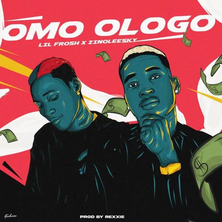Lil Frosh – Omo Ologo ft. Zinoleesky Prod. by Rexxie