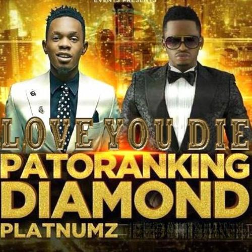 Patoranking ft. Diamond Platnumz – Love You Die