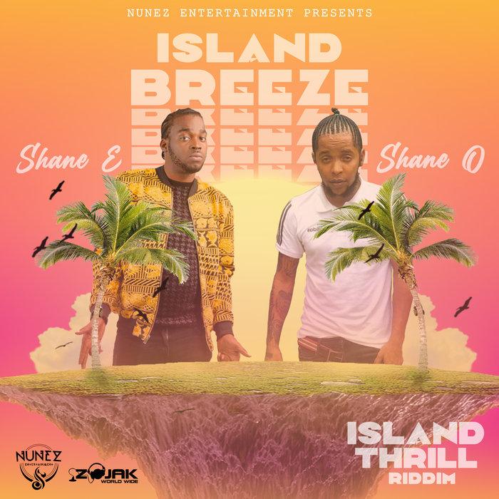 Shane E – Island Breeze Ft Shane O