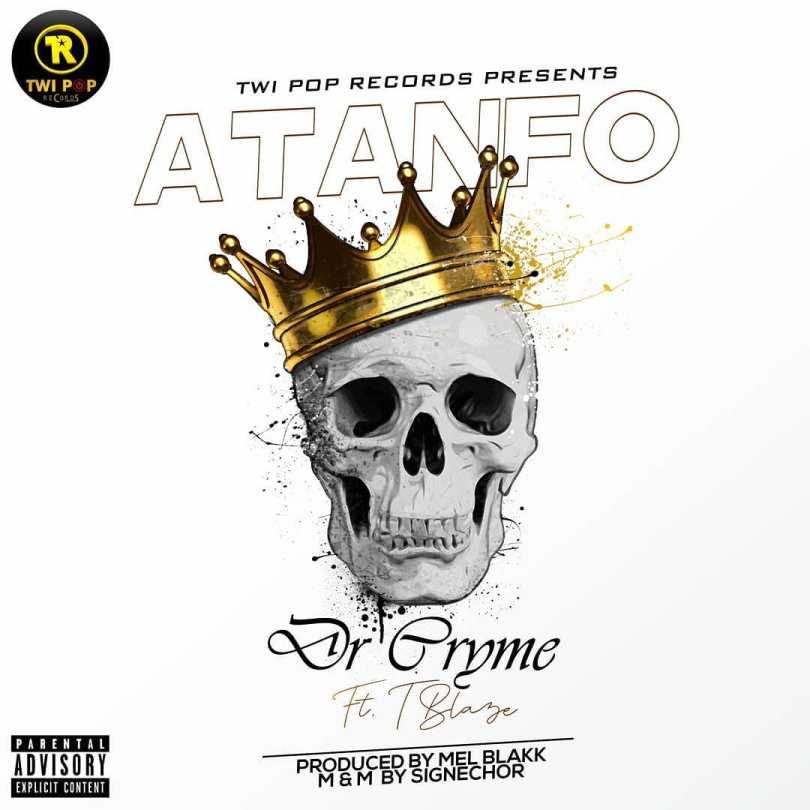 Dr Cryme – Atanfo ft. T Blaze Prod. by Mel Blakk