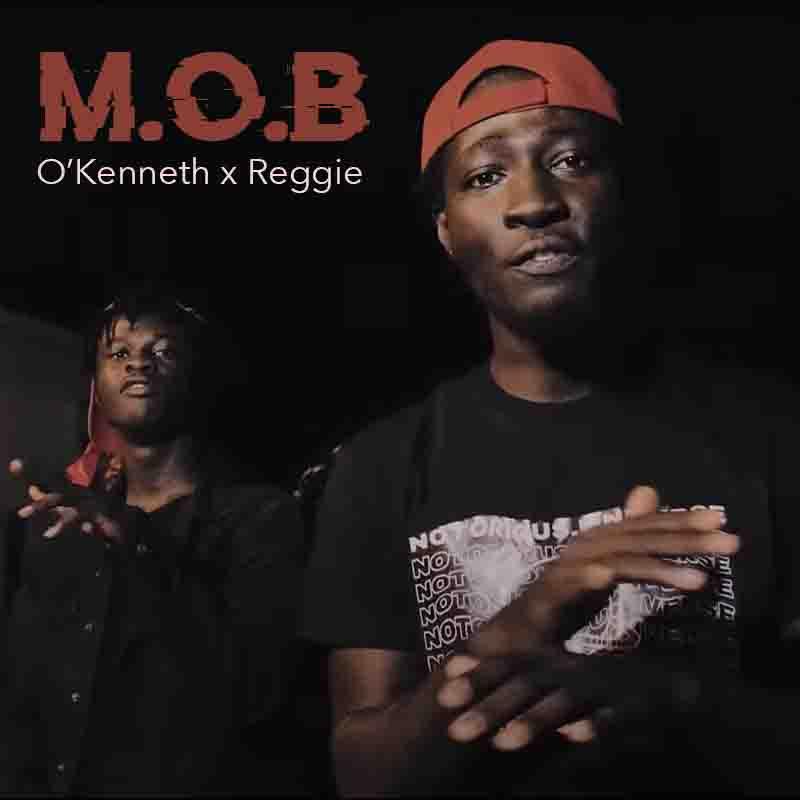 O'kenneth & Reggie - M.O.B