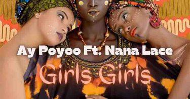 AY Poyoo – Girls Girls Ft. Nanalace