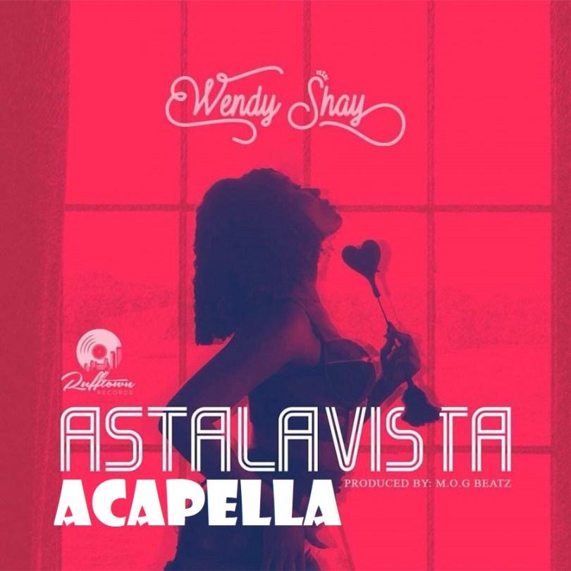 Wendy-Shay-–-Astalavista-Prod.-by-MOG-Beatz-Acapella