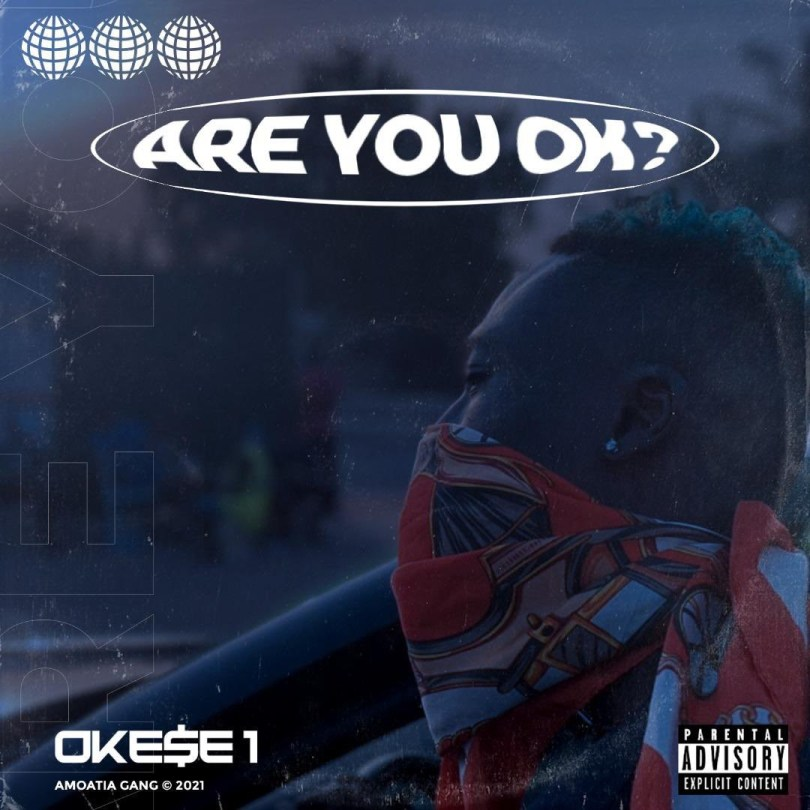 Okese1 – Are You Ok (Prod. By Sector MadeIt)