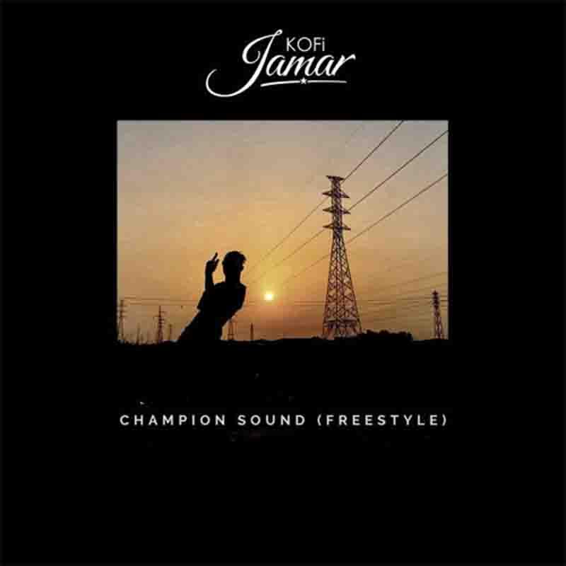 Kofi Jamar – Champion Sound 3 Freestyle