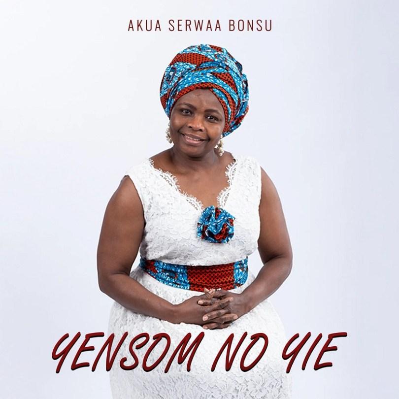Akua Serwaa Bonsu - Yensom No Yie