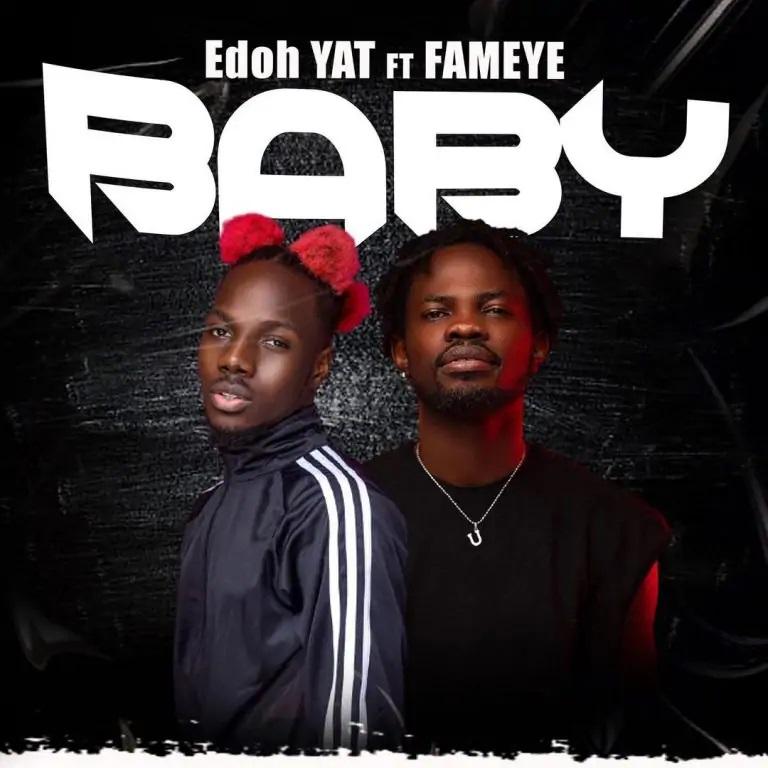 Edoh YAT – Baby Ft Fameye (Prod. by Scoop Beat)