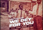 Kofi Kinaata – We Dey For You (Prod. By Two Bars)