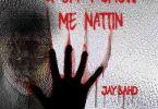 Jay Bahd - U Cant Show Me Nattin (Prod by DJ Fortune DJ)