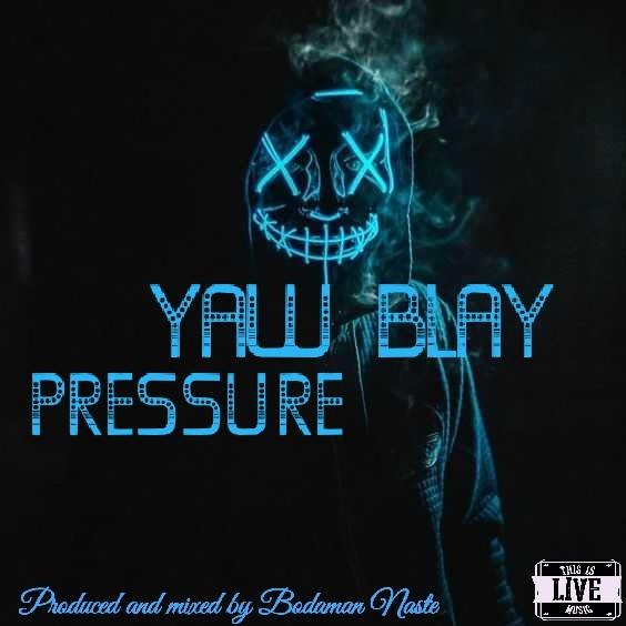 Yaw Blay - Pressure