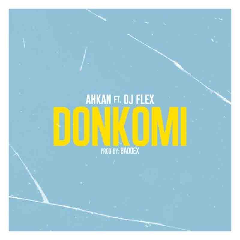 Ahkan - Donkomi ft DJ Flex