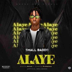 Small Baddo - Alaye (Prod by Ablaze)