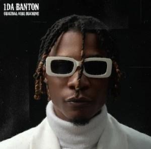 1DA Banton – Way Up Ft Stonebwoy