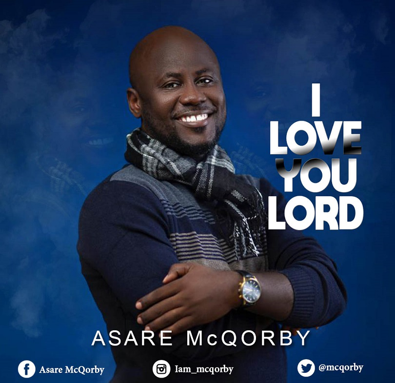 Asare McQorby – I Love You Lord