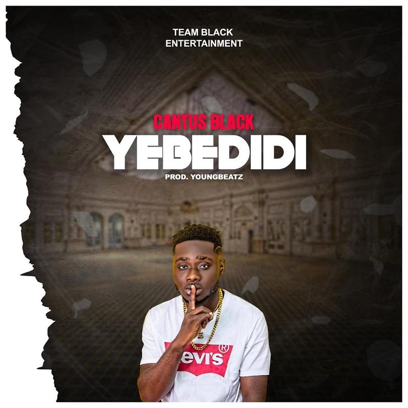 Cantus Black - Yebedidi (Prod By YoungBeatz)