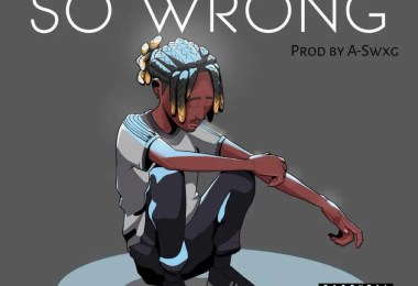 Dayonthetrack - So Wrong (Prod by A-Swxg)