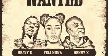 Feli Nuna – Wanted Ft. Henry x Heav K