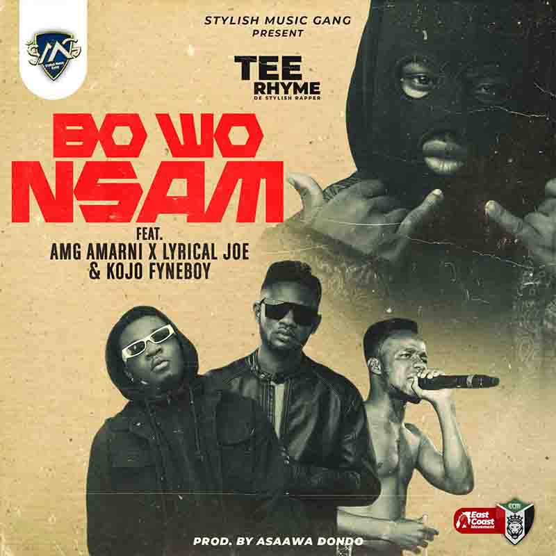 Tee Rhyme – Bo Wo Nsam Feat. AMG Armani x Lyrical Joe & Kojo Fyneboy