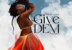 Dahlin Gage - Give Dem