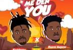 Kashbwoy - Me Den You ft Kuami Eugene [Oneclickghana.com]