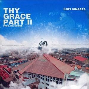 Kofi Kinaata – Thy Grace 2 (Prod. By Kin Dee)