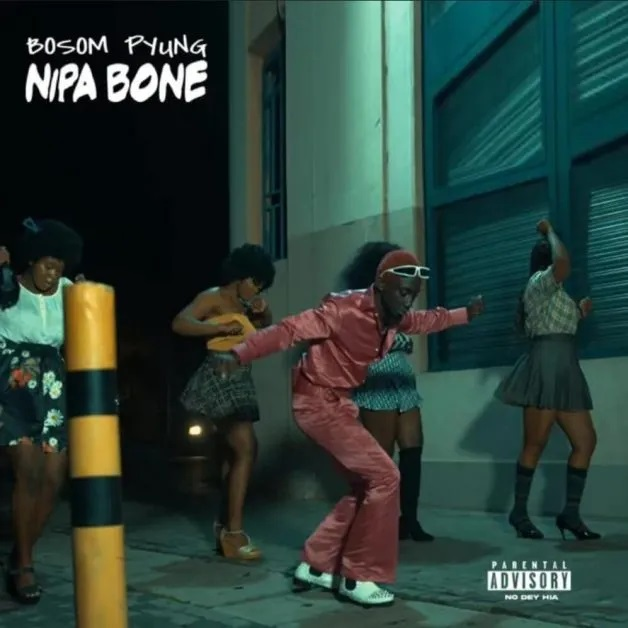 Bosom P-Yung – Nipa Bone [www.oneclickghan.com]