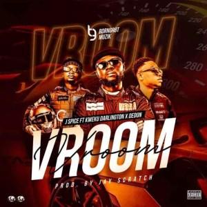 J Spice – Vroom Ft DeDon & Kweku Darlington