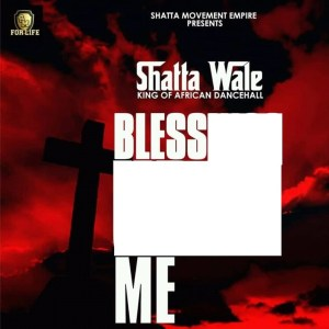 Shatta Wale - Bless Me