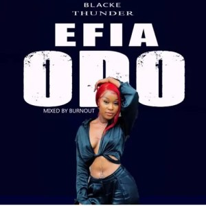 Blacke Thunder - Efia Odo [www.oneclickghana.com]