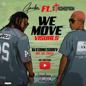 Gambo – We Move Ft Strongman