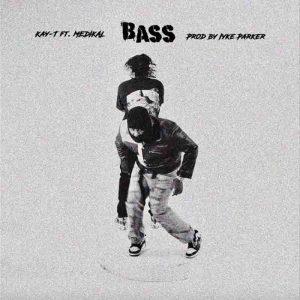 Kay-T - Bass ft Medikal (Prod by Iyke Parker)