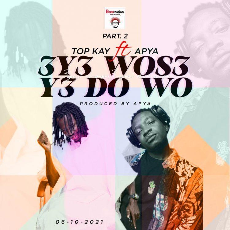 Nana Top Kay - 3y3 Wos3 Y3do Wo ft Apya