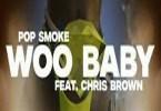 Pop Smoke - Woo Baby ft Chris Brown