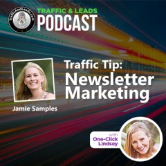 Traffic and Leads Podcast:  Newsletter Marketing
