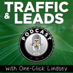 Traffic and Leads Podcast:  Content Marketing