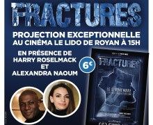 Fractures le film en projection exceptionnelle le 31 mars et 1 avril en présence de Harry Roselmack et des comédiens