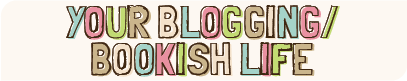 Your blogging/bookish life header