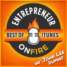 Entrepreneur On Fire one of our Best Business Podcasts