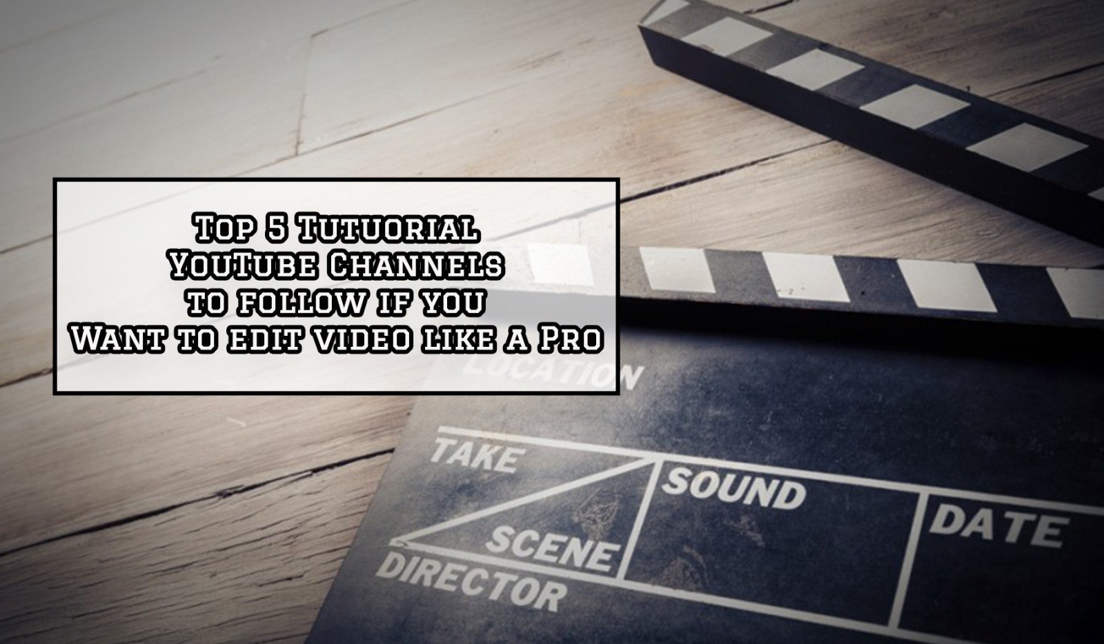 5 Tutorials YouTube Channels to follow if you Want to edit video like a Pro - One Epic Road Trip Blog