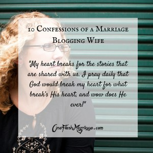 10 Confessions of a Marriage Blogging Wife