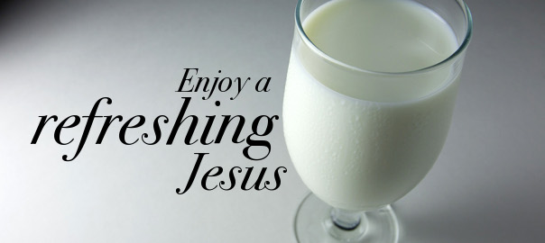 How Jesus is like nonfat milk