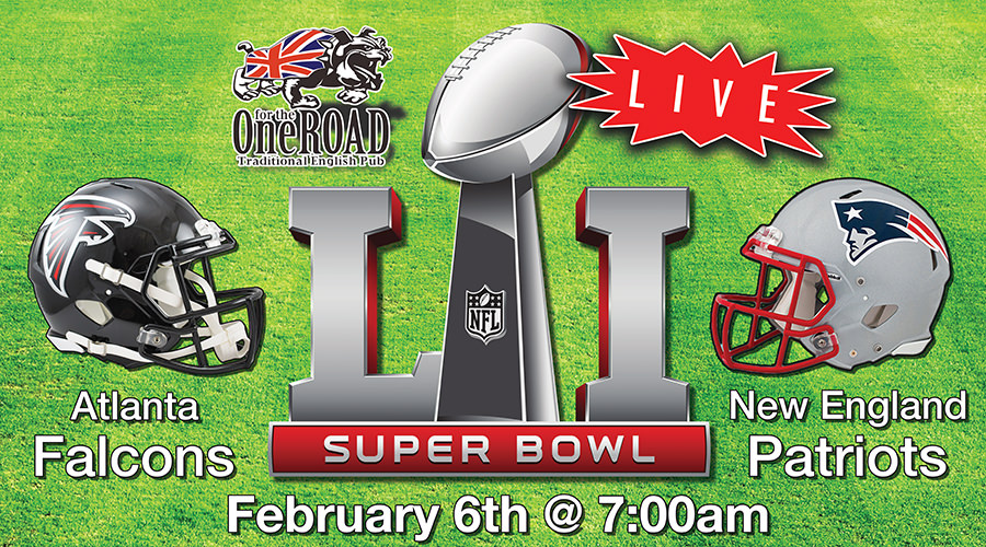 Watch the SUPER BOWL LIVE at OFTR!