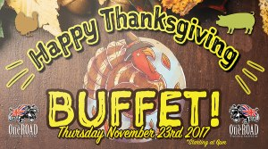 Let's give Thanks @ OFTR Thanksgiving 2017 Buffet @ One for the Road