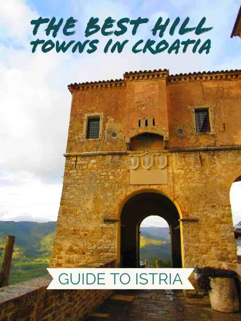 The best hill towns in Croatia, your guide to the Istrian Peninsula