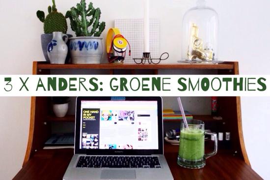3 x anders: groene smoothies