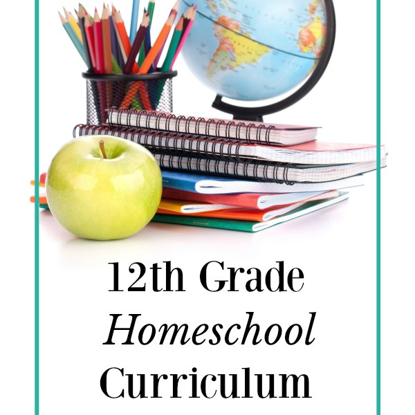 Homeschool Curriculum Choices- 12th Grade