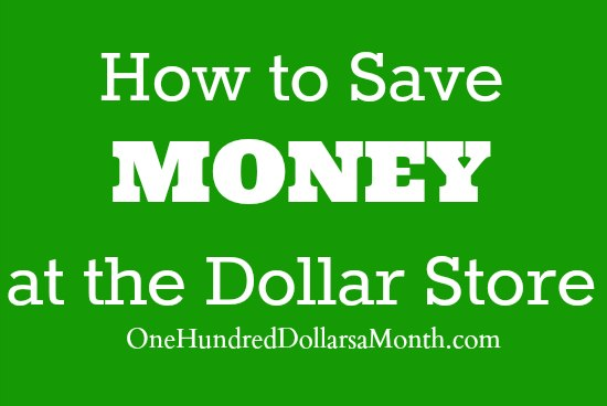 how-to-save-money-at-the-dollar-store