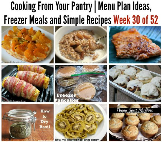 Cooking From Your Pantry  Menu Plan Ideas, Freezer Meals and Simple Recipes Week 30 of 52