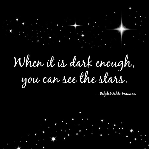 quotes - when it is dark enough