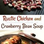 Rustic Chicken Cranberry Bean Soup